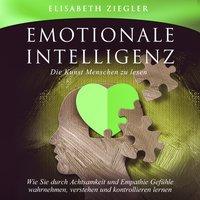 Emotionale Intelligenz - Die Kunst Menschen zu lesen - Elisabeth Ziegler
