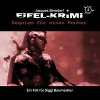 Jacques Berndorf, Eifel-Krimi, Folge 2: Requiem für einen Henker - Jacques Berndorf, Markus Winter