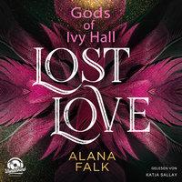 Lost Love - Gods of Ivy Hall, Band 2 - Alana Falk