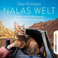 Nalas Welt - Ein Mann, eine Straßenkatze und eine Freundschaft, die alles ändert - Dean Nicholson