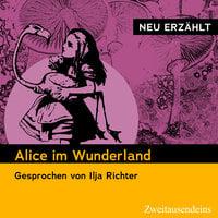 Alice im Wunderland – neu erzählt - Lewis Carroll