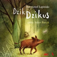 Dzik Dzikus - Krzysztof Łapiński