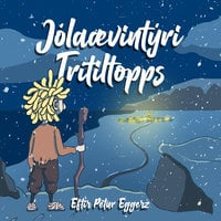 Jólaævintýri Trítiltopps - Pétur Eggerz