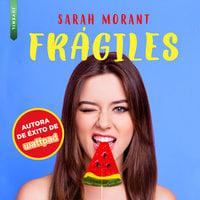 Frágiles - Sarah Morant