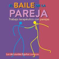 El baile de la pareja. Trabajo terapéutico con parejas - Luz de Lourdes Eguiluz Romo