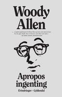 Apropos ingenting - Woody Allen