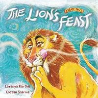 The Lions Feast - Laavanya Karthik