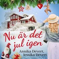 Nu är det jul igen - Jessika Devert, Annika Devert
