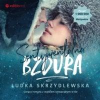 Sentymentalna bzdura - Ludka Skrzydlewska