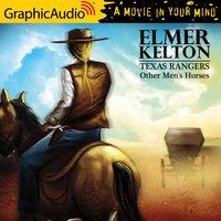 Other Men's Horses [Dramatized Adaptation] - Elmer Kelton