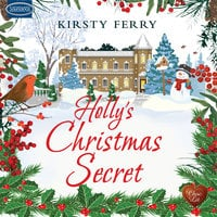 Holly's Christmas Secret - Kirsty Ferry