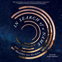 In Search of a Name: A Novel - Marjolijn van Heemstra