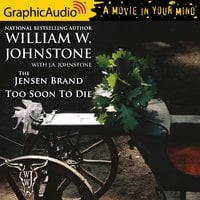 Too Soon To Die [Dramatized Adaptation] - William W. Johnstone