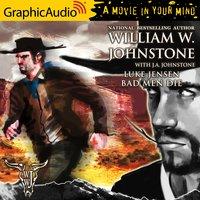 Bad Men Die [Dramatized Adaptation] - J.A. Johnstone, William W. Johnstone