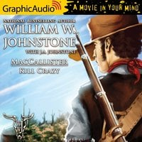 Kill Crazy [Dramatized Adaptation] - J.A. Johnstone, William W. Johnstone