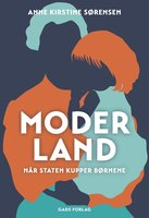 Moderland: Når staten kupper børnene