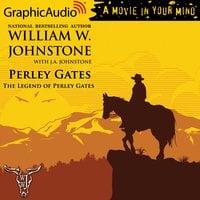 The Legend of Perley Gates [Dramatized Adaptation] - J.A. Johnstone, William W. Johnstone