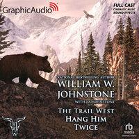 Hang Him Twice [Dramatized Adaptation] - J.A. Johnstone, William W. Johnstone