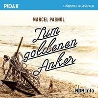 Zum goldenen Anker - Marcel Pagnol