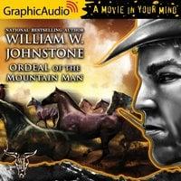 Ordeal of the Mountain Man [Dramatized Adaptation] - William W. Johnstone