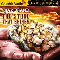 The Stone That Shines [Dramatized Adaptation] - Max Brand