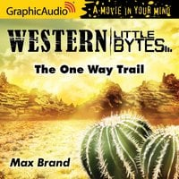 The One Way Trail [Dramatized Adaptation] - Max Brand