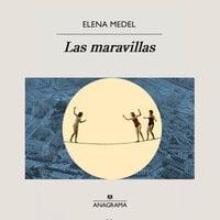 Las maravillas - Elena Medel