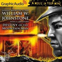 Destiny of the Mountain Man [Dramatized Adaptation] - J.A. Johnstone, William W. Johnstone