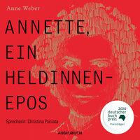 Annette, ein Heldinnenepos - Anne Weber