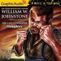 Slaughter [Dramatized Adaptation] - J.A. Johnstone, William W. Johnstone
