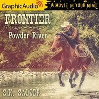 Powder River [Dramatized Adaptation] - S.K. Salzer