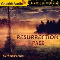 Resurrection Pass [Dramatized Adaptation] - Kurt Anderson