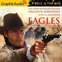 Bloodshed of Eagles [Dramatized Adaptation] - J.A. Johnstone, William W. Johnstone