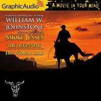 This Violent Land [Dramatized Adaptation] - William W. Johnstone