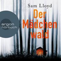 Der Mädchenwald - Sam Lloyd