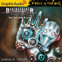 Return: The Terrible Truth (3 of 3) [Dramatized Adaptation] - Simon R. Green