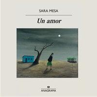 Un amor - Sara Mesa