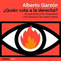 ¿Quién vota a la derecha? - Alberto Garzón