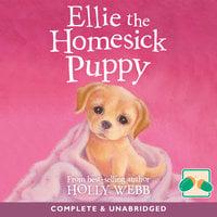 Ellie the Homesick Puppy - Holly Webb
