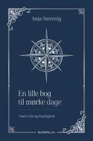 En lille bog til mørke dage - Anja Steensig