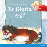 Er Gloria syg? - Birgitte Bregnedal