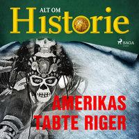 Amerikas tabte riger - Alt Om Historie