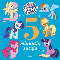 My Little Pony. 5 minuutin satuja - Satu Heimonen