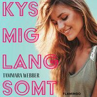 Kys mig langsomt - Tammara Webber