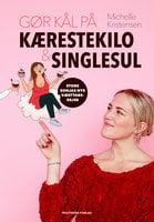 Gør kål på kærestekilo & singlesul - Michelle Kristensen
