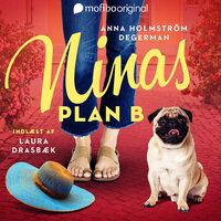 Ninas plan B - Anna Holmström Degerman