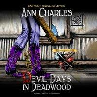 Devil Days in Deadwood - Ann Charles