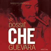 Dossiê Che Guevara - Rodolfo Lorenzato