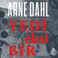 Yedi Eksi Bir - Arne Dahl