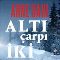 Altı Çarpı İki - Arne Dahl